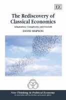 The rediscovery of classical economics : adaptation, complexity and growth / David Simpson