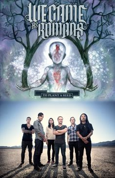 We Came As Romans, a metalcore band from Troy, Michigan that was formed in 2005. Kind of Post-Hardcore too.