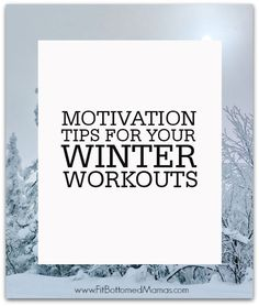 Baby it's cold outside, and that can make it hard to stick to your New Year's resolution! Maintaining an exercise regimen can be easier with these Motivation Tips for Your Winter Workouts.