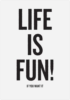 life is fun #celebrateeveryday