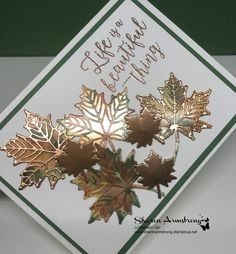 Colorful Seasons Life is a Beautiful Thing made with leaves, copper and ink refills! You can turn white glossy card stock into any color!