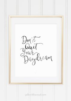 Don't Quit Your Daydream free printable black