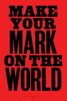 Make your mark.