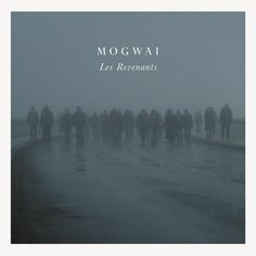 Listened to Whisky Time by Mogwai from the album: Les Revenants...