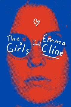 Emma Cline's debut novel, THE GIRLS (out June 14, 2016)
