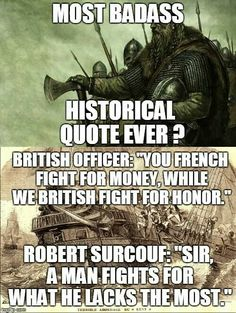 French corsair Robert Surcouf with british ship Kent in 1800 Great Quote Military Quotes, Military Humor, Stupid Funny, Funny Jokes, Hilarious, Funny Insults, Funny Tweets, Funny Stuff, Warrior Quotes