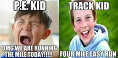 In high school, you just laugh at the other kids in gym class: | 17 Memes You'll Only Understand If You Ran Track