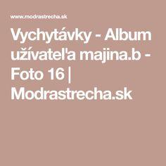 Vychytávky - Album užívateľa majina.b - Foto 16 | Modrastrecha.sk