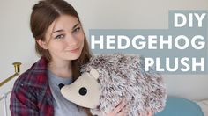 Hedgehog Plush • Free tutorial with pictures on how to make an animal plushie in under 180 minutes