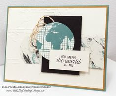 You Mean The World To Me! by InkBig-Academy - Cards and Paper Crafts at Splitcoaststampers