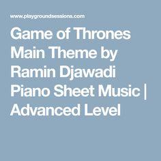 Game of Thrones Main Theme by Ramin Djawadi Piano Sheet Music | Advanced Level