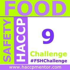 Check out Week 9 of the Food Safety HACCP Challenge