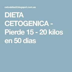 DIETA CETOGENICA  - Pierde 15 - 20 kilos en 50 dias