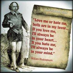 So true! William Shakespeare