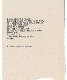 Typewriter Series by Tyler Knott Gregson*Chasers of the Light* Poem Quotes, Great Quotes, Quotes To Live By, Life Quotes, Inspirational Quotes, Quotable Quotes, Pretty Words, Beautiful Words, Typewriter Series
