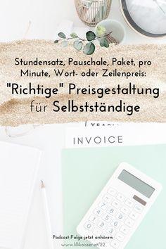 Stundensatz, Pauschale, Paket, pro Minute, Wort- oder Zeilenpreis? Wie sollst du als Selbstständige:r deine Preise berechnen und kommunizieren? Das erfährst du in dieser Podcast-Folge. Mindset, Money, Simple Sentences, Tips, Attitude, Silver