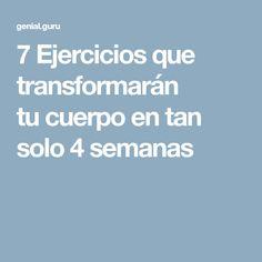 7Ejercicios que transformarán tucuerpo entan solo 4semanas
