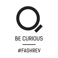 Fashion Revolution Day 2015. First step: Be Curious. Stop and think and about where your clothes come from, the people behind your look.