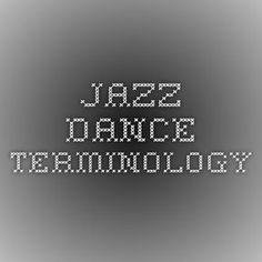JAZZ DANCE TERMINOLOGY