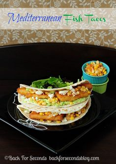 Mediterranean Fish Tacos - Use Ian's Fish Sticks (free of top 8 allergens) and use soy-free tortillas (not too hard to find) =)