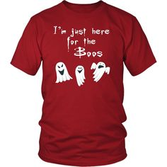 I'm Just Here for the Boos Funny Halloween Unisex T-Shirt