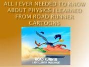 Road Runner Physics - Los Gatos High School