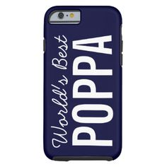 What a great gift for poppa who you love and cherish! iPhone 6 case with a navy blue background, white text reads World's Best Poppa! Poppa will love this iPhone 6 case and be reminded every day how special he is! #grandparents #papa #family #poppa #grandpa #grandfather #best #grandpa #personalized #best #poppa #navy #blue #unique #fun #add #name #iphone #6 #worlds #best #grandpa