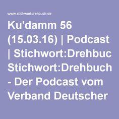 Ku'damm 56 (15.03.16) | Podcast | Stichwort:Drehbuch - Der Podcast vom Verband Deutscher Drehbuchautoren (VDD) Film, Writing, Deutsch