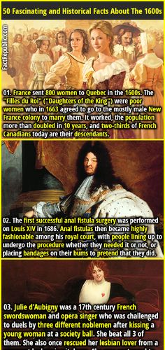 """1. France sent 800 women to Quebec in the 1600s. The """"Filles du Roi"""" (""""Daughters of the King"""") were poor women who in 1663 agreed to go to the mostly male New France colony to marry them. It worked, the population more than doubled in 10 years, and two-thirds of French Canadians today are their descendants."""