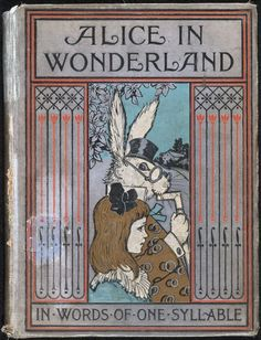 Alice's adventures in Wonderland in words of one syllable (1905). Cover illustration by J.C. Gorham.