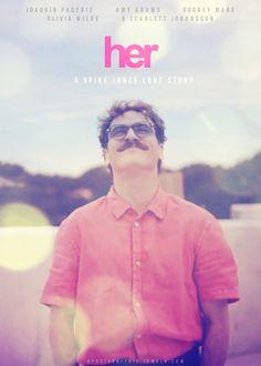 Her (2013)  Director: Spike Jonze  Joaquin Phoenix, Amy Adams, Rooney Mara, Olivia Wilde, Scarlett Johansson,