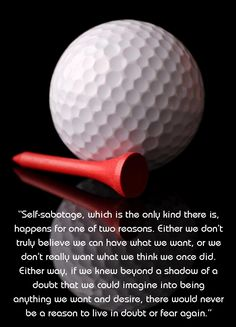 """From Spirit of Golf's Thoughts of the Day ... on """"self-sabotage"""""""