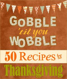 50 recipes to make your Thanksgiving delicious!