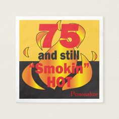 75 and Still Smokin Hot - 75th Birthday Napkin
