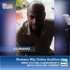 Romano Wip BHM® Comedy Glam™ Online Audition.