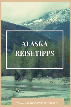 Die besten Orte, die du besuchen solltest, meine Alaska Reisetipps für eine grandiose Rundreise, um dein Abenteuer zu einem unvergesslichen Erlebnis zu machen. Roadtrip, Alaska, Suitcase, About Me Blog, Wanderlust, Usa, Photography, Travel, Helpful Tips