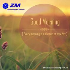 Good Morning from Z M Accounting. May the rest of your #Day be amazing and #Productive. #Motivational #Quotes
