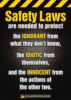 Workplace Safety and Health notice about why there are Safety Laws.