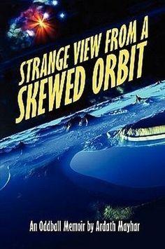 Strange View from a Skewed Orbit: An Oddball Memoir, by Ardath Mayhar (Paperback)