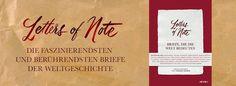 Buchtipp: Letters of Note – Briefe, die die Welt bedeuten   Liebesbriefe, Abschiedsbriefe, Kochrezepte, Beiläufiges, Vergessenes, Briefe, die weltberühmt wurden.  Mehr unter: www.denkarthofheim.de