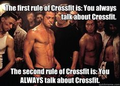 You tell EVERYONE you know about Crossfit. | 20 Ways To Know You're A Crossfitter