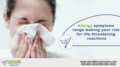 Allergy symptoms range making your risk for life - threatening reactions Don't Worry We have safe treatment ---> http://shuddhcoloncare.com/  # Allergysymptoms # Allergy  #Allergytreatment