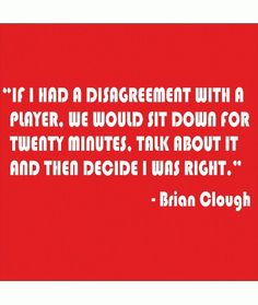 Wise words of Brian Clough