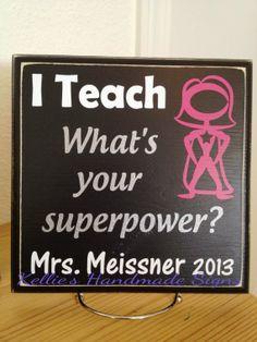 "Teacher Gift ""I teach - What's your superpower"" - Female"
