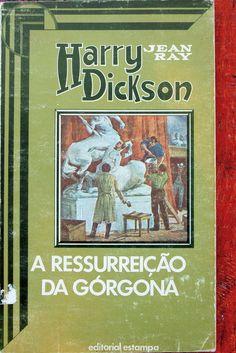 Harry Dickson - Editorial Estampa - A Ressurreição da Górgona - 1976