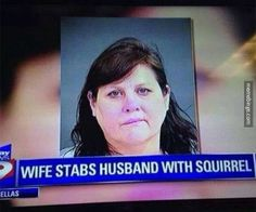 @Jennifer Lawson  - I had to make sure this wasn't you. ;-)  How does one even sharpen a squirrel?