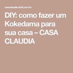 DIY: como fazer um Kokedama para sua casa – CASA CLAUDIA