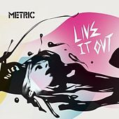 Metric: Live It Out