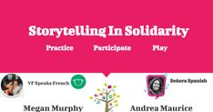 Storytelling in Solidarity Megan Murphy, Comprehensible Input, How To Speak French, Teaching Spanish, Storytelling, Teaching Ideas, Conference, Presentation, Play
