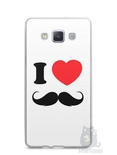 Capa Samsung A5 I Love Bigode #1 - SmartCases - Acessórios para celulares e tablets :)